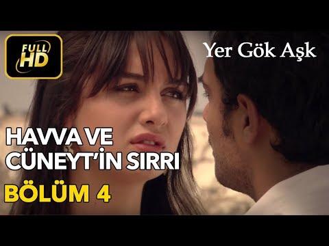 Yer Gök Aşk 4. Bölüm / Full HD (Tek Parça) Havva ve Cüneyt'in Sırrı