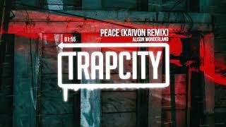 Alison Wonderland - Peace (Kaivon Remix)