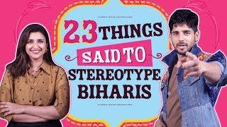 Sidharth Malhotra and Parineeti Chopra reveal 23 things said to stereotype Biharis   Jabariya Jodi