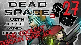 DEAD SPACE 3 [Dodger's View] w/ Jesse Part 27
