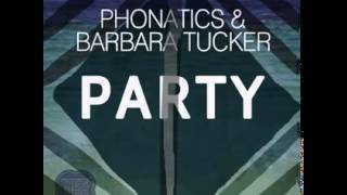 Phonatics & Barbara Tucker - Party (StoneBridge Mix)