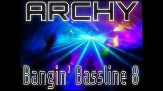 """Niche / Bassline - """"Archy - Bangin Bassline 8"""""""