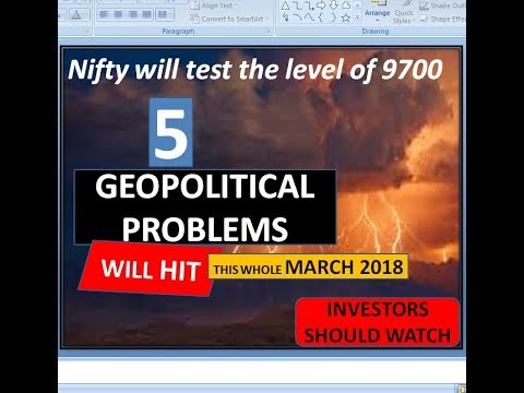 Alert !!! Nifty breaches 10K on downside., 5 Geopolitical  Problems Will Hit This whole March 2018.