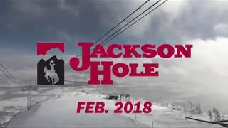 Jackson Hole : Feb 2018