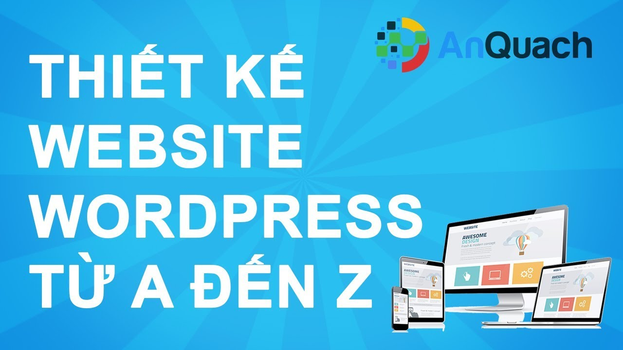 Hướng Dẫn Tạo Web | Cách Tạo Website WordPress là bước đầu để làm website bán hàng