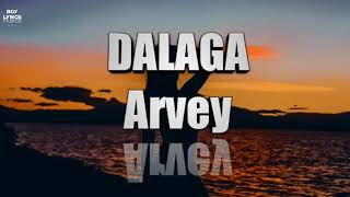 Arvey - DALAGA (Lyrics) free download mp3 Audio