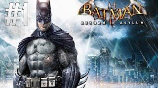 Batman: Arkham Asylum - Başlıyoruz - Bölüm 1