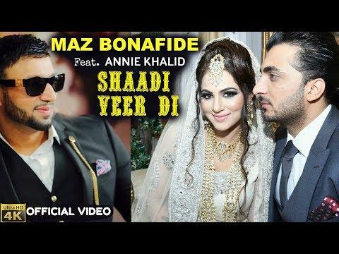 MAZ BONAFIDE | Shaadi Veer Di | WEDDING SONG |ft. ANNIE KHALID | 4K