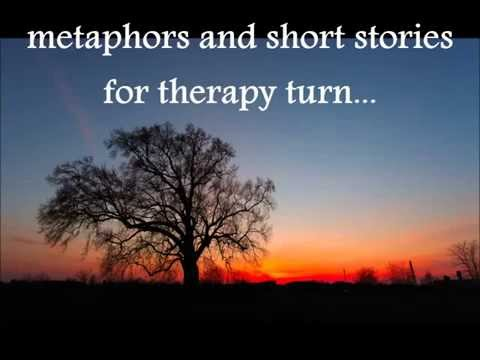 therapy metaphors, short stories, audio and videos for relaxation and self-help