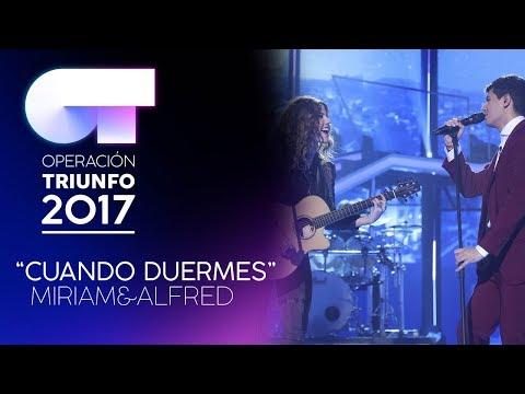 CUANDO DUERMES - Miriam y Alfred | OT 2017 | Gala 11