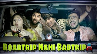 ROADTRIP NAHI BADTRIP || HUNNY SHARMA ||