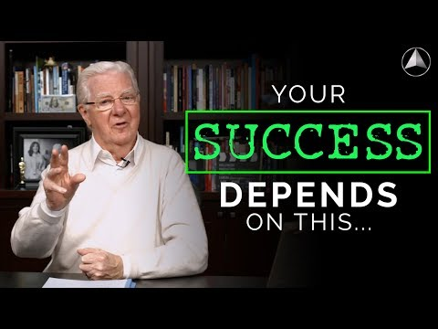Your Success Depends On This l Bob Proctor