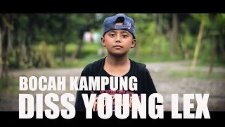 RAPPER BUNOT - BOCAH KAMPUNG (DISS YOUNG LEX)