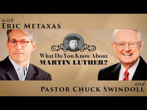 A Conversation about Martin Luther with Eric Metaxas and Chuck Swindoll