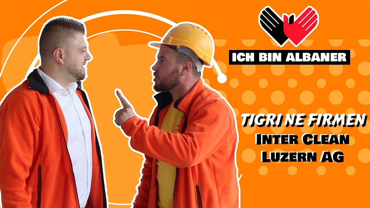 ICH BIN ALBANER - Tigri ne firmen Inter Clean Luzern AG