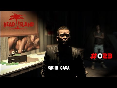 Dead Island Gameplay German #23 Radio Gaga