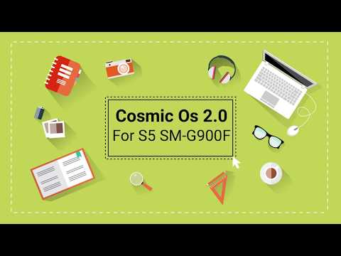 Cosmic Os 2.0 new Rom for Samsung S5 all phones