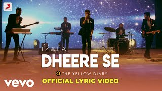 Dheere Se - Official Lyric Video | The Yellow Diary | Izafa