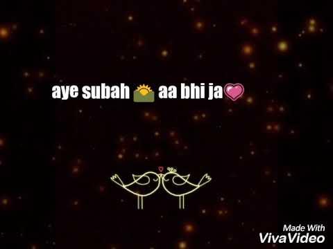 aa 👣bhi ja aye subh☀ aa bhi ja😘 ..............lyrics .