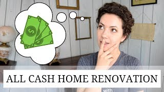 Renovation Budgeting | HOW WE PAY CASH FOR A WHOLE HOUSE RENO