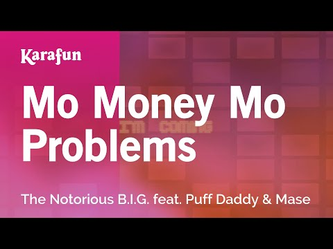 Karaoke Mo Money Mo Problems - The Notorious B.I.G. *