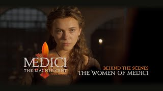 Medici: The Magnificent - Season 3 - Behind The Scenes - The Women Of Medici