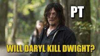 The Walking Dead Season 7 & 8 Discussion Will Daryl Kill Dwight?