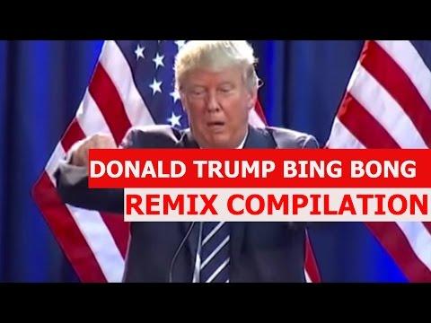 DONALD TRUMP BING BONG! - REMIX COMPILATION