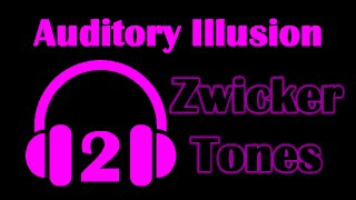 Auditory Illusion 2: Zwicker Tones
