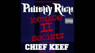 Philthy Rich ft. Chief Keef - Menace II Society (prod. AK-47) [Thizzler.com]