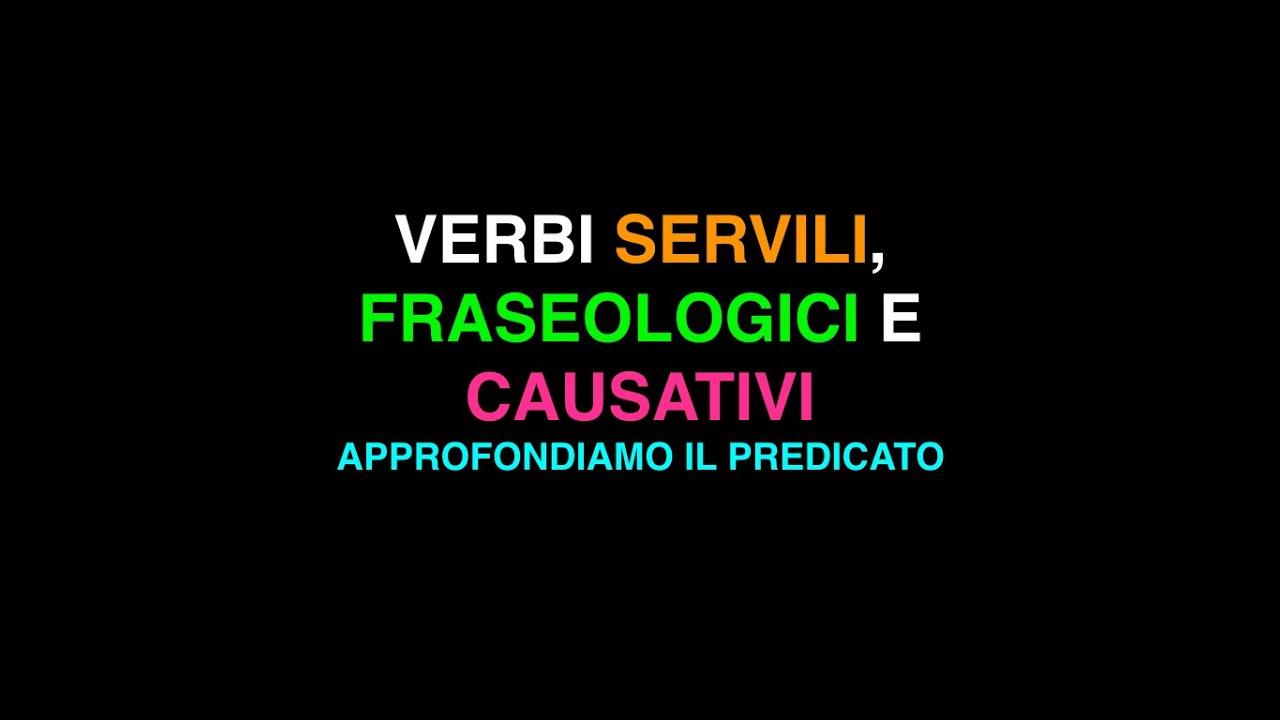 Verbi Servili Fraseologici E Causativi Youtube
