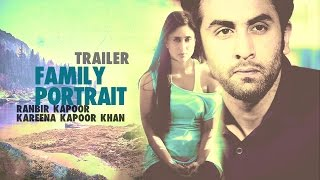 """Family Portrait"" - Trailer - Ranbir Kapoor & Kareena Kapoor Khan (2015, HD)"