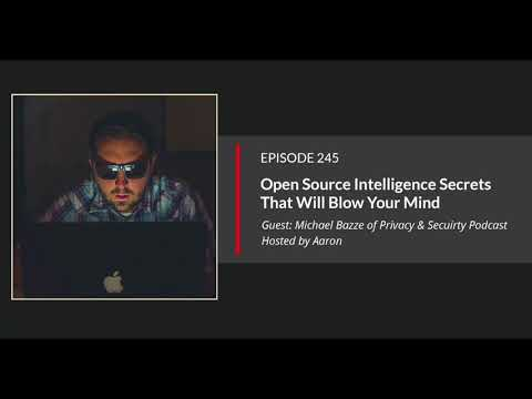 E245: Open Source Intelligence Secrets That Will Blow Your Mind