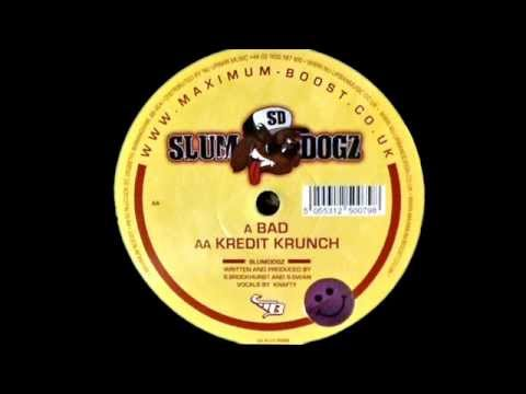 Slum Dogz    Kredit Krunch