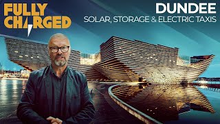 Solar, Storage & Electric Taxis; Dundee demonstrates what's doable | Fully Charged