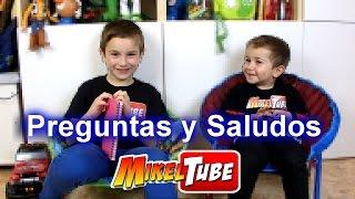 Primer video de Preguntas, Respuestas y Saludos MikelTube