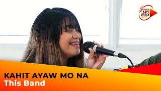 Kahit Ayaw Mo Na - This Band on Jimm&#39s Kape Break LIVE