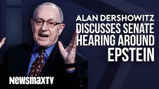 Alan Dershowitz Discusses Senate Hearing Around Epstein Case