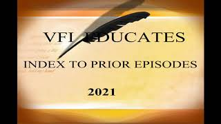 INDEX To Prior Episodes Final 2021 Tinyurl.com/vfieducates
