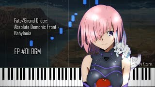 EP #01 BGM | Fate/Grand Order: Absolute Demonic Front - Babylonia [Piano Cover]