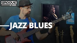 #3 - Groove no Baixo - Como tocar o JAZZ BLUES no BAIXO