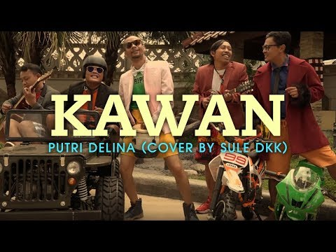 KAWAN - PUTRI DELINA (COVER BY SULE DKK)