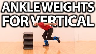 ANKLE WEIGHTS FOR VERTICAL JUMP! (THE TRUTH)