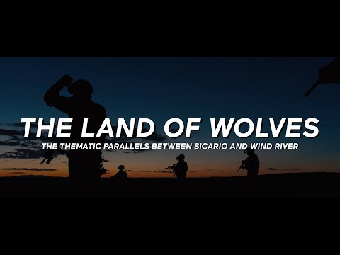 The Land of Wolves: The Thematic Parallels Between Sicario and Wind River