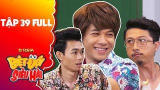 """Biệt đội siêu hài   Tập 39 full: Anh Tú, Hồng Thanh """"no bụng"""" nhờ sự nhầm lẫn của Hứa Minh Đạt"""