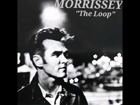 Morrissey - The Loop