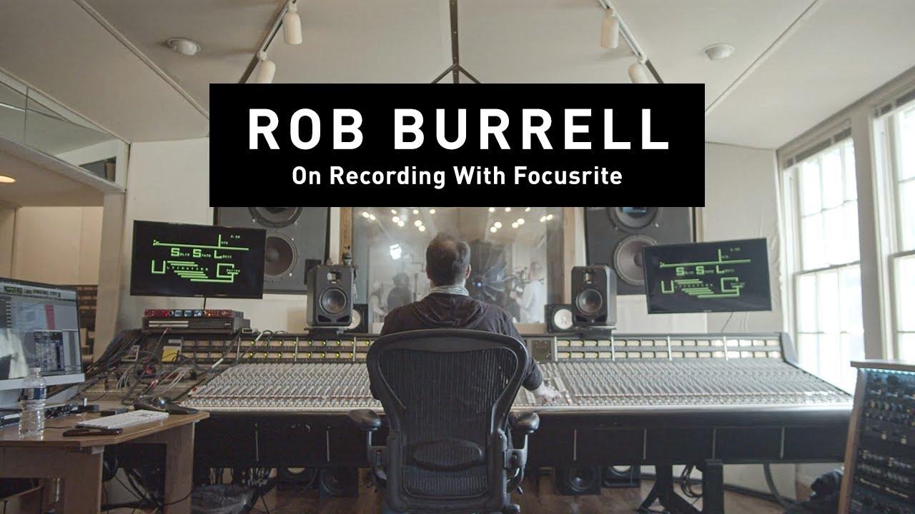 Rob Burrell: On Recording With Focusrite // Focusrite Pro