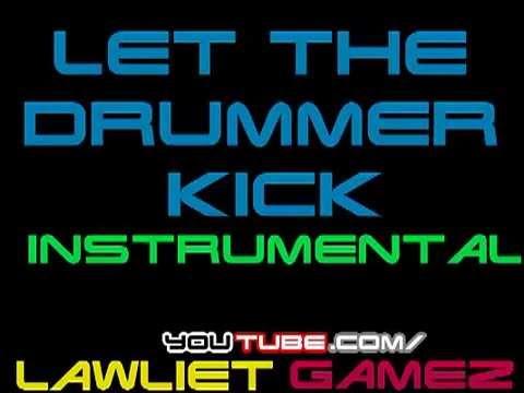 Let The Drummer Kick - Instrumental - LawlietGamez