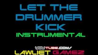 Let The Drummer Kick - Instrumental - LawlietGamez