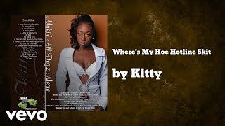 West Coast Kitty - Where's My Hoe Hotline Skit (AUDIO)
